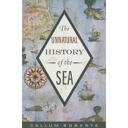 The Unnatural History of the Sea by Dr Callum Roberts