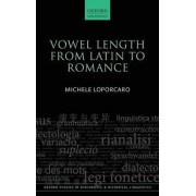 Vowel Length from Latin to Romance by Michele Loporcaro