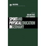 Sport and Physical Education in Germany by Roland Naul