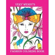Very Wendy's Fashion Coloring Book: A Coloring Book for Fashion Lovers