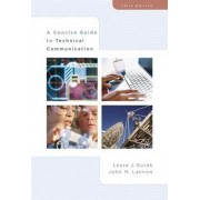A Concise Guide to Technical Communication by Laura J. Gurak