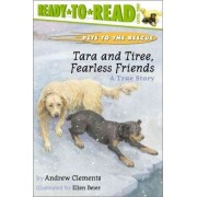 Tara and Tiree, Fearless Friends: A True Story by Andrew Clements