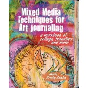 Mixed Media Techniques for Art Journaling by Kristy Conlin