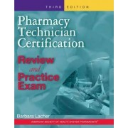 Pharmacy Technician Certification Review & Practice Exam by Barbara Lacher