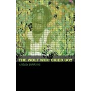 The Wolf Who Cried Boy by Ainsley Burrows