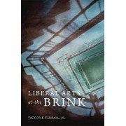 Liberal Arts at the Brink by Victor E. Ferrall Jr.