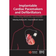 Implantable Cardiac Pacemakers and Defibrillators by Anthony W C Chow