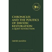 Chronicles and the Politics of Davidic Restoration by David Janzen