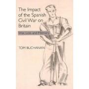 Impact of the Spanish Civil War on Britain by Tom Buchanan