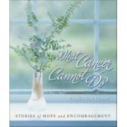 What Cancer Cannot Do by Zondervan