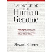 A Short Guide to the Human Genome by Stewart Scherer