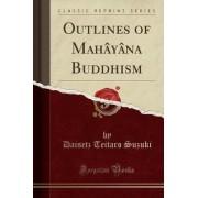 Outlines of Mahayana Buddhism (Classic Reprint) by Daisetz Teitaro Suzuki