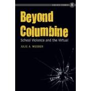 Beyond Columbine by Julie A. Webber