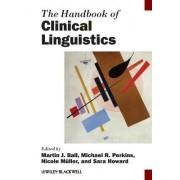 The Handbook of Clinical Linguistics by Martin J. Ball