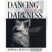Dancing into Darkness by Sondra Horton Fraleigh