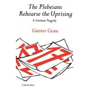 The Plebeians Rehearse the Uprising by G