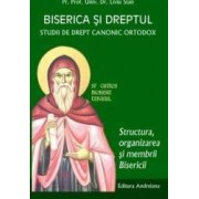 Biserica si dreptul. Vol. 4 Strucutura organizarea si membrii bisericii - Liviu Stan