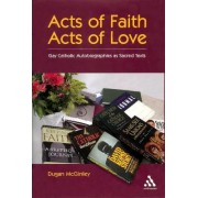 Acts of Faith, Acts of Love by Dugan McGinley