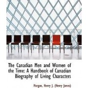 The Canadian Men and Women of the Time by Morgan Henry J (Henry James)