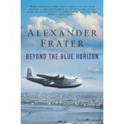 Beyond the Blue Horizon by Alexander Frater