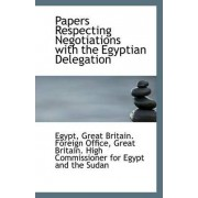 Papers Respecting Negotiations with the Egyptian Delegation by Egypt