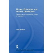 Money, Enterprise and Income Distribution by John Smithin