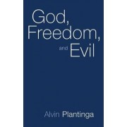 God, Freedom and Evil by Alvin Plantinga