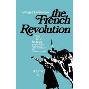 The French Revolution: From 1793 to 1799 v. 2 by Georges Lefebvre