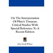 On the Interpretation of Plato's Timaeus by John Cook Wilson