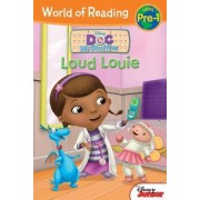 World of Reading: Doc McStuffins Loud Louie by Sheila Sweeny Higginson