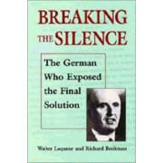 Breaking the Silence by Walter Laqueur