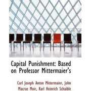 Capital Punishment by Carl Joseph Anton Mittermaier