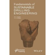 Fundamentals of Sustainable Drilling Engineering by M. Enamul Hossain