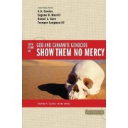 Show Them No Mercy by C.S. Cowles
