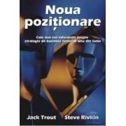 Noua pozitionare - Jack Trout Steve Rivkin