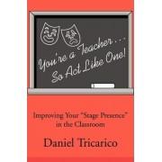 You're a Teacher by Daniel Tricarico