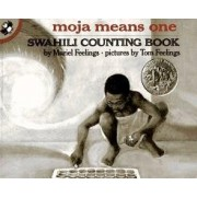 Moja Means One: Swahili Counting Book by Pictures by Tom Feelings Muriel Feelings