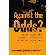 Against the Odds? by Professor Gordon Marshall