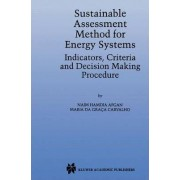 Sustainable Assessment Method for Energy Systems by N. Afgan