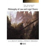 The Blackwell Guide to the Philosophy of Law and Legal Theory by Martin P. Golding