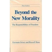 Beyond the New Morality by Germain Grisez