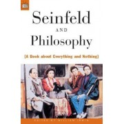 Seinfeld and Philosophy by William Irwin