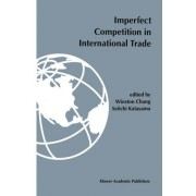 Imperfect Competition in International Trade by Winston Chang