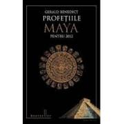 Profetiile Maya pentru 2012 cartonat - Gerald Benedict