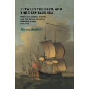 Between the Devil and the Deep Blue Sea by Marcus Rediker