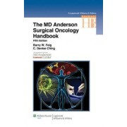 The M.D. Anderson Surgical Oncology Handbook by Barry W. Feig