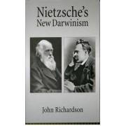 Nietzsche's New Darwinism by John Richardson