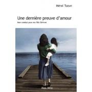 Une Dernière Preuve D'amour - Mon Combat Pour Ma Fille Bérivan