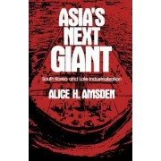 Asia's Next Giant by Alice H. Amsden