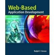 Web Based Application Development by Ralph F. Grove